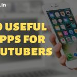 Top 10 useful apps for youtubers